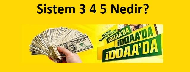 iddaa sistem 3 4 5, sistem 3 4 5 nedir, sistem 3 4 5 nasıl oynanır, sistem 3 4 5 ne kadar, sistem 3 4 5 hesaplama